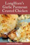 LongHorn's Garlic Parmesan Crusted Chicken
