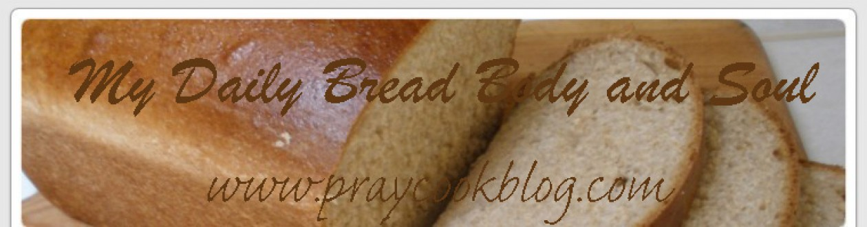 My Daily Bread Body and Soul