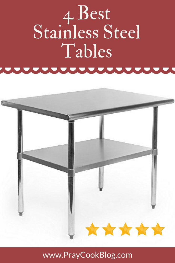 4 Best Stainless Steel Tables